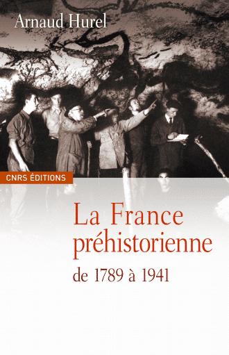 La France préhistorienne de 1789 à 1941