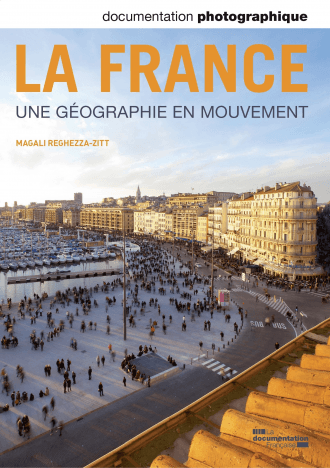 LA FRANCE - UNE GEOGRAPHIE EN MOUVEMENT