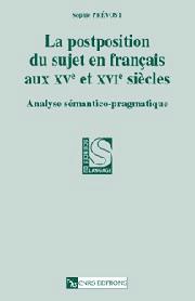 La Postposition du sujet en français aux XVe et XVIe siècles