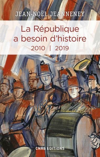 La République a besoin d'histoire III - 2010 - 2019