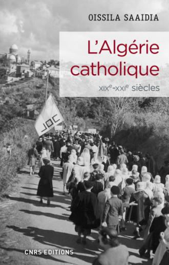 L'Algérie catholique XIXe-XXe siècles