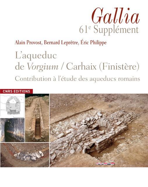 L'aqueduc de Vorgium/Carhaix (Finistère)