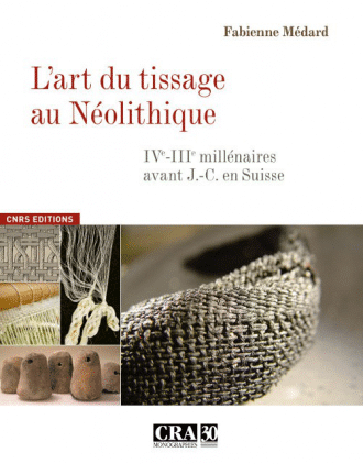 L'art du tissage au néolithique. Tome 30