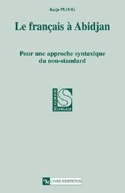 Le Français à Abidjan : pour une approche syntaxique du non-standard