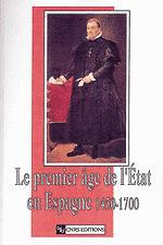 Le Premier Âge de l'Etat en Espagne (1450-1700)