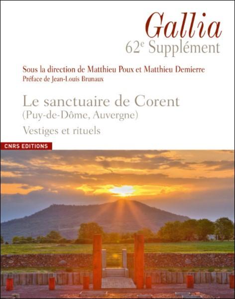 Le sanctuaire de Corent (Puy-de-Dôme, Auvergne) Vestiges et rituels