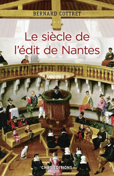 Le siècle de l'édit de Nantes