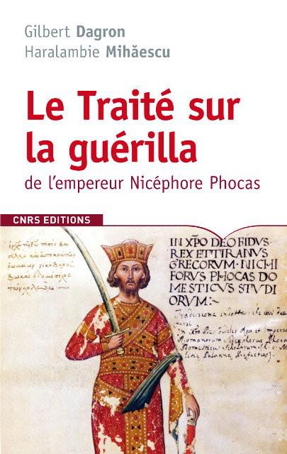 Le Traité sur la guérilla de l'empereur Nicéphore Phocas