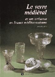 Le Verre médiéval et son artisanat en France méditerranéenne