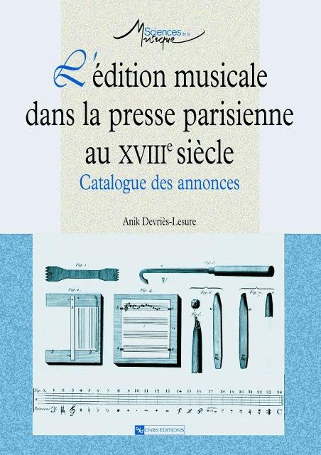 L'Édition musicale dans la presse parisienne au XVIII e siècle