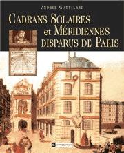 Les Cadrans solaires et méridiennes disparus de Paris