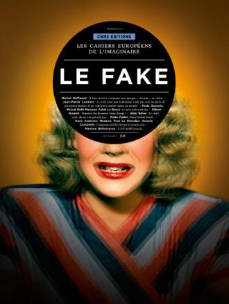 Les cahiers européens de l'imaginaire n°6 : Le Fake