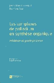 Les Complexes de palladium en synthèse organique