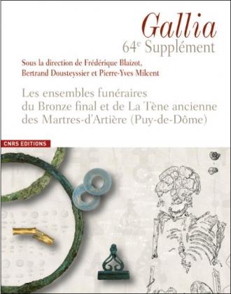 Les ensembles funéraires du Bronze final et de la Tène ancienne des Martres-d'Artière, Puy-de-Dôme