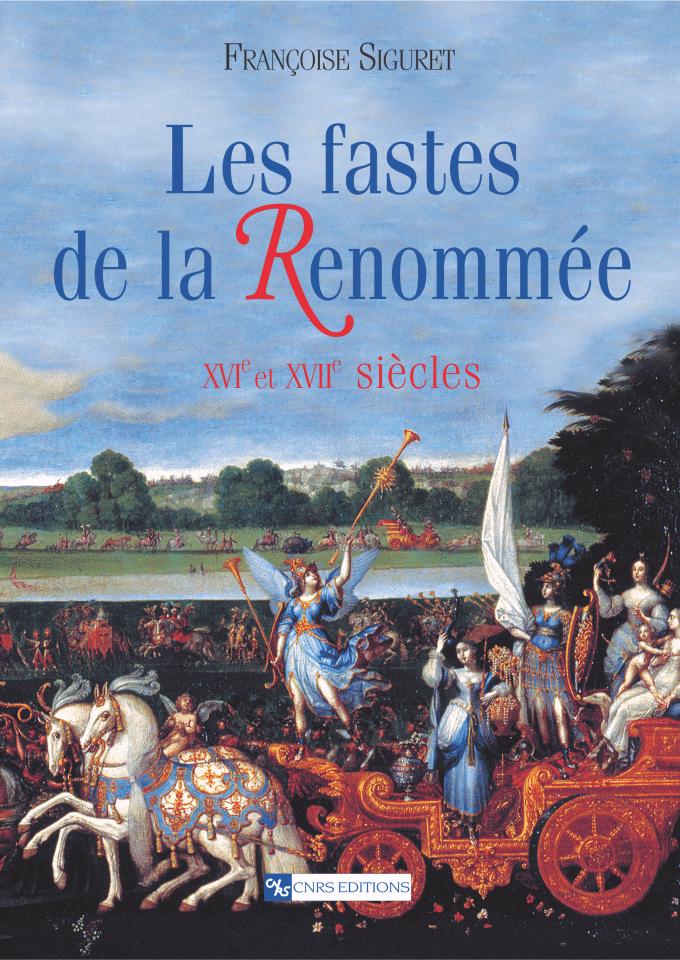 Les Fastes de la Renommée, XVIe et XVIIe siècles