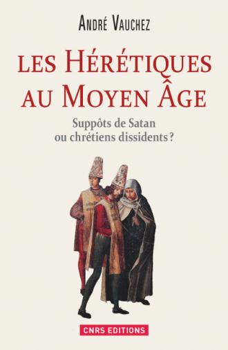 Les Hérétiques au Moyen Âge