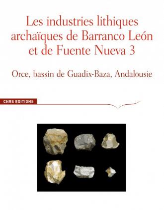 Les industries lithiques archaïques de Barranco Leon et de Fuente Nueva 3
