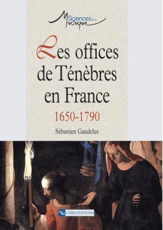 Les Offices de Ténèbres en France (1650-1790)