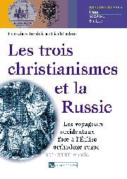 Les Trois Christianismes et la Russie
