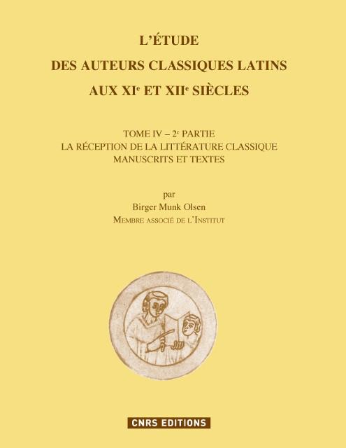 L'Etude des auteurs classiques latins aux XIe et XIIe siècles. Tome IV - 2e Partie