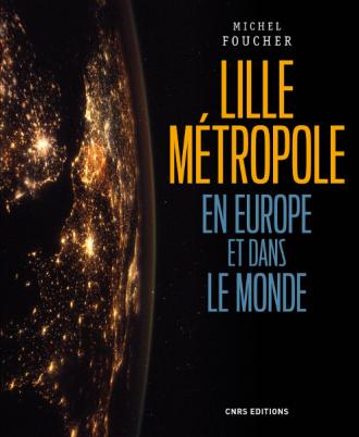Lille, métropole en Europe et dans le monde