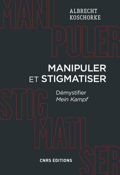 Manipuler et stigmatiser