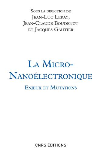 Micro-Nanoélectronique. Enjeux et mutations