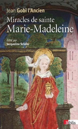 Miracles de Sainte Marie Madeleine