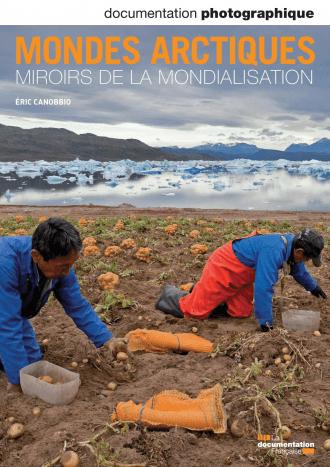 MONDES ARCTIQUES - MIROIRS DE LA MONDIALISATION
