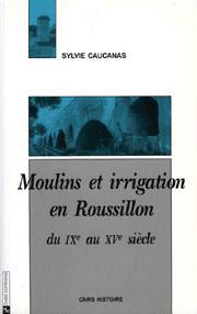 Moulins et irrigation en Roussillon du IXe au XVe siècle