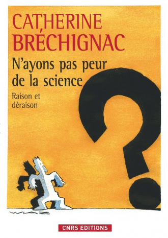 N'ayons pas peur de la science