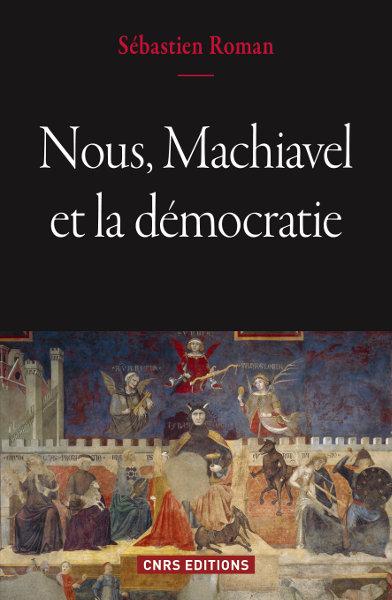 Nous, Machiavel et la démocratie