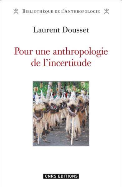 Pour une anthropologie de l'incertitude