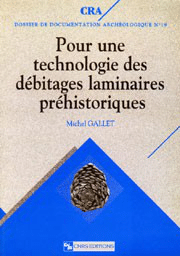 Pour une technologie des débitages laminaires préhistoriques