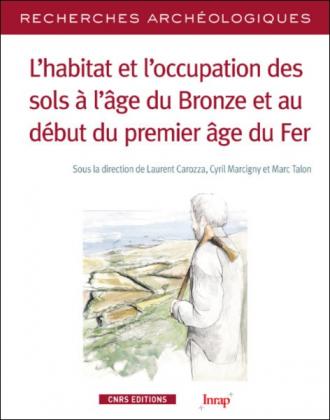 RA12-L'habitat et l'occupation des sols à l'âge du Bronze et au début du premier âge du Fer