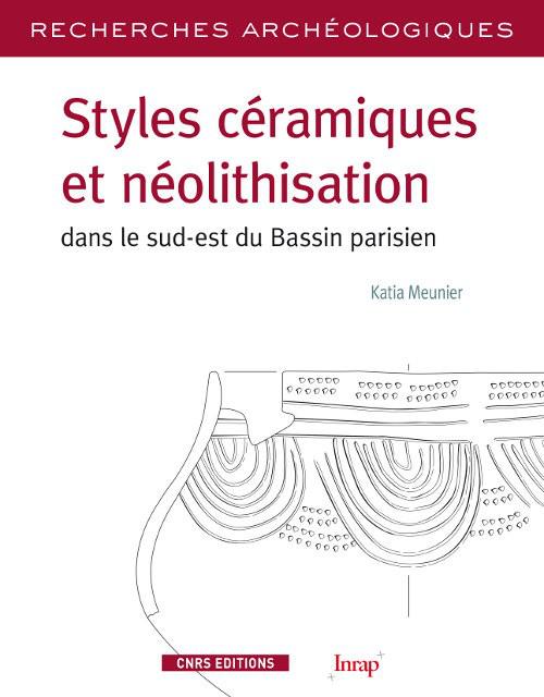 RA5-Styles céramiques et néolithisation dans le sud-est du Bassin parisien