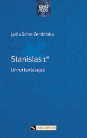 Stanislas Ier, un roi fantasque