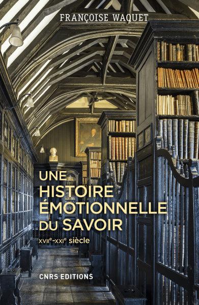Une histoire émotionnelle du savoir XVIIe-XXIe siècle