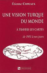 Une Vision turque du monde à travers les cartes de 1931 à nos jours