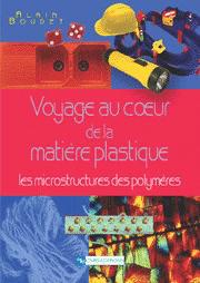 Voyage au cœur de la matière plastique