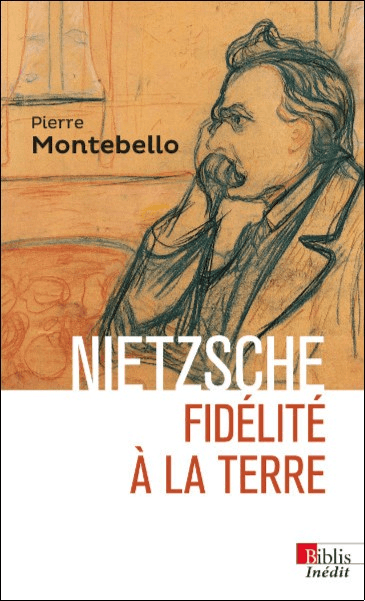Nietzsche. Fidélité à la Terre