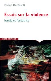 Essais sur la violence